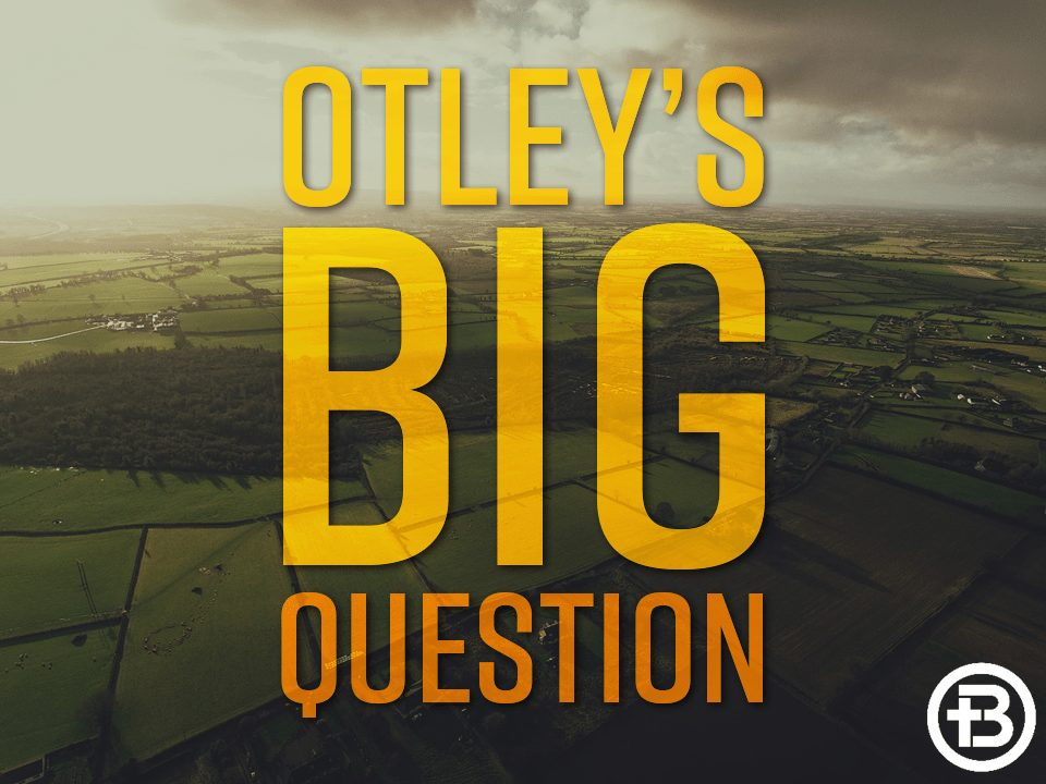 Otley's Big Question